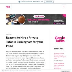 Reasons to Hire a Private Tutor in Birmingham for your Child – Genie Tutors