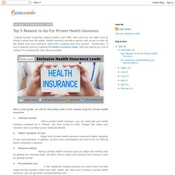 Lead Answer: Top 5 Reasons to Go For Private Health Insurance