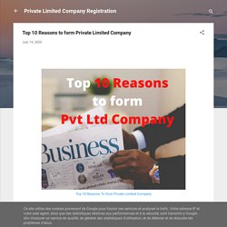 Top 10 Reasons to form Private Limited Company