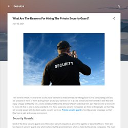 What Are The Reasons For Hiring The Private Security Guard?