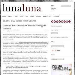 18 Reasons Your Concept Of Female Privilege Is Bullshit