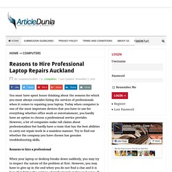 Reasons to Hire Professional Laptop Repairs Auckland