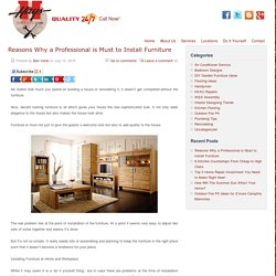 Reasons Why a Professional is Must to Install Furniture