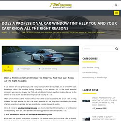 The Right Reasons For Professional Car Window Tint Help