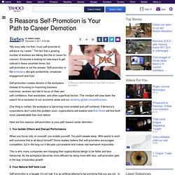5 Reasons Self-Promotion is Your Path to Career Demotion