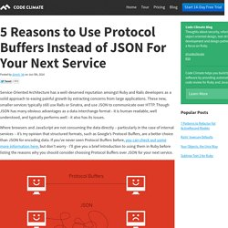 5 Reasons to Use Protocol Buffers Instead of JSON For Your Next Service