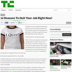 10 Reasons To Quit Your Job Right Now!