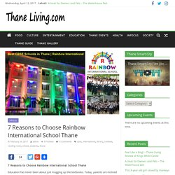 7 Reasons to Choose Rainbow International School Thane