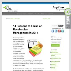 14 Reasons to Focus on Receivables Management in 2014e2banytime Blog