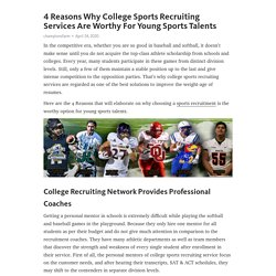 4 Reasons Why College Sports Recruiting Services Are Worthy For Young SportsTalents