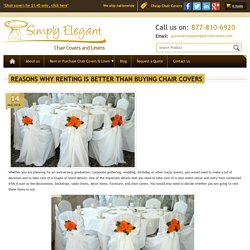 Reasons Why Renting Is Better Than Buying Chair Covers — Simply Elegant
