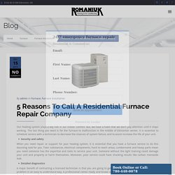 5 Reasons To Call Your Local Residential Furnace Repair Company