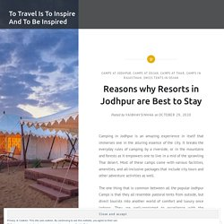 Reasons why Resorts in Jodhpur are Best to Stay