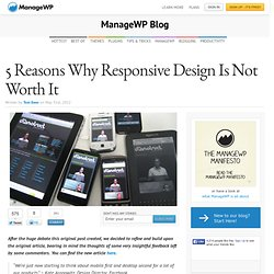 5 Reasons Why Responsive Design Is Not Worth It - ManageWP