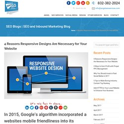 4 Reasons Responsive Designs Are Necessary for Your Website