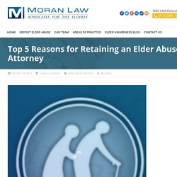 Top 5 Reasons for Retaining an Elder Abuse Attorney