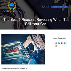 The Best 5 Reasons Revealing When To Sell Your Car