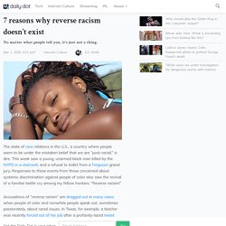 7 reasons why reverse racism doesn't exist
