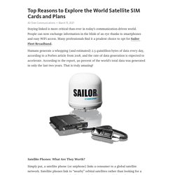 Top Reasons to Explore the World Satellite SIM Cards and Plans