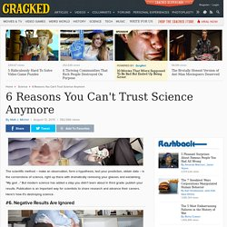 6 Reasons You Can't Trust Science Anymore
