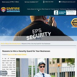 Reasons to Hire a Security Guard for Your Businesses