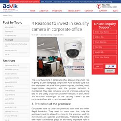 4 Reasons to invest in security camera in corporate office