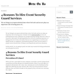 4 Reasons To Hire Event Security Guard Services
