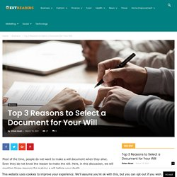 Top 3 Reasons to Select a Document for Your Will