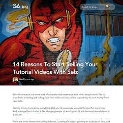 14 Reasons To Start Selling Your Tutorial Videos With Selz
