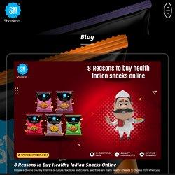 8 Reasons to Buy Healthy Indian Snacks Online
