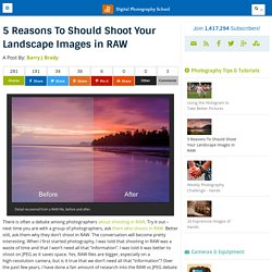 5 Reasons To Shoot Your Landscape Images in RAW