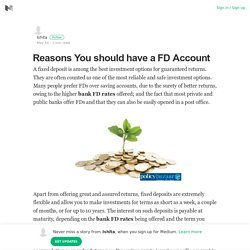 Reasons, Why should We have a FD Account?