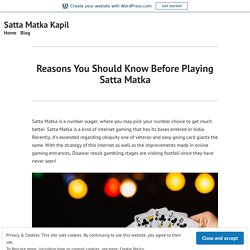 Reasons You Should Know Before Playing Satta Matka