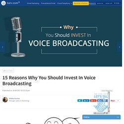 15 Reasons Why You Should Invest In Voice Broadcasting
