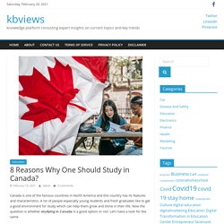 8 Reasons Why One Should Study in Canada? - kbviews