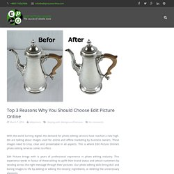 Top 3 Reasons Why You Should Choose Edit Picture Online