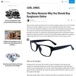 The Many Reasons Why You Should Buy Eyeglasses Online