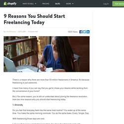 9 Reasons You Should Start Freelancing Today