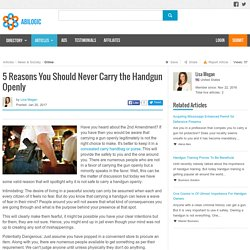 5 Reasons You Should Never Carry the Handgun Openly
