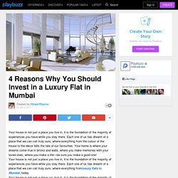 4 Reasons Why You Should Invest in a Luxury Flat in Mumbai