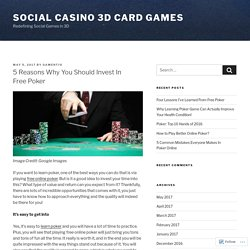5 Reasons Why You Should Invest In Free Poker – Social Casino 3D Card Games