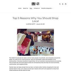 Top 5 Reasons Why You Should Shop Local – Daaru & Co