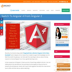 7 Must-Know Reasons Why You Should Switch To Angular 4 From Angular 2