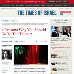 7 Reasons Why You Should Go To The Theater