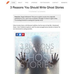 3 Reasons to Write About Ghosts