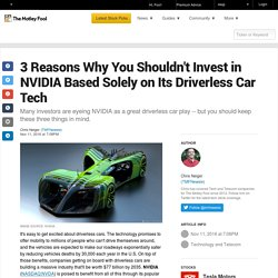 3 Reasons Why You Shouldn't Invest in NVIDIA Based Solely on Its Driverless Car Tech
