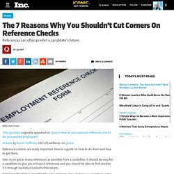 The 7 Reasons Why You Shouldn't Cut Corners On Reference Checks