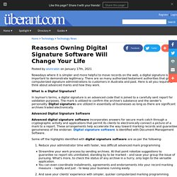 Reasons Owning Digital Signature Software Will Change Your Life