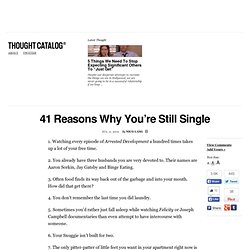 41 Reasons Why You're Still Single