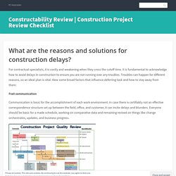 What are the reasons and solutions for construction delays?